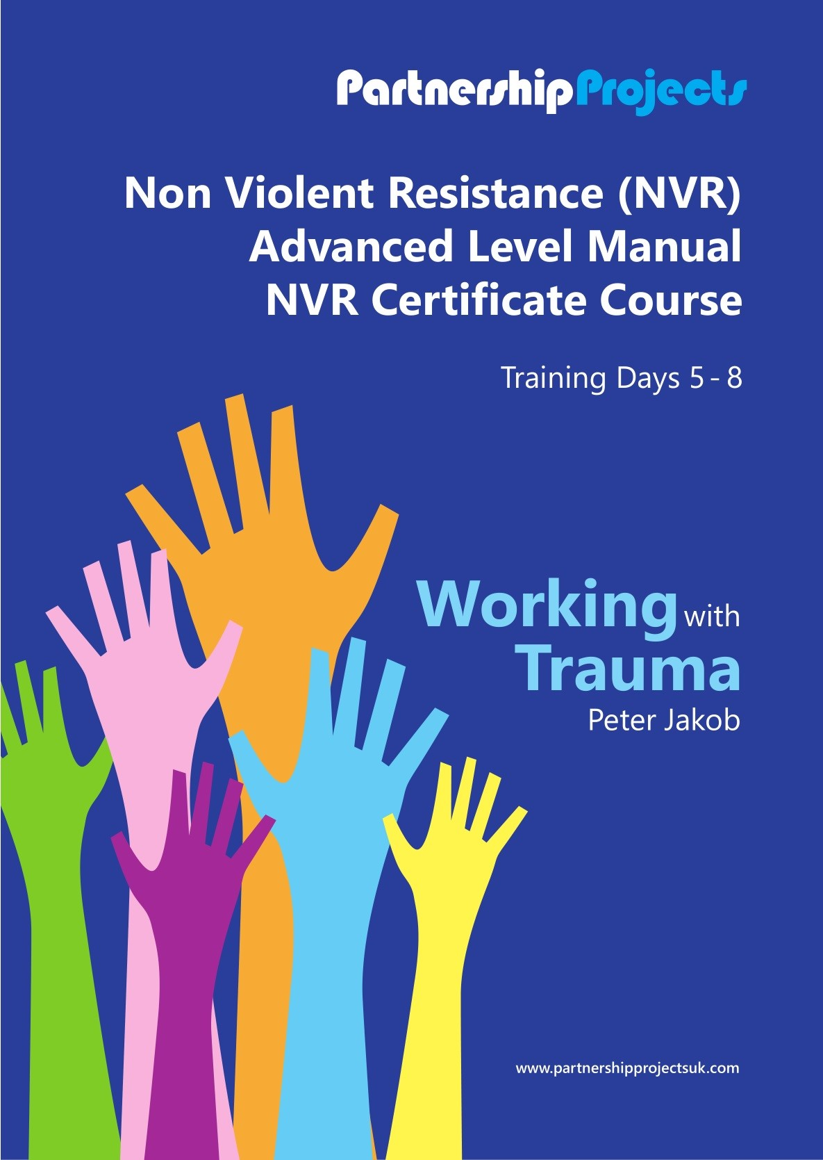 Non Violent Resistance (NVR), Advanced Level Manual, NVR Certificate Course, Training Days 5 - 8: Working With Trauma